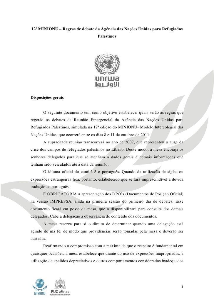 12º MINIONU – Regras de debate da Agência das Nações Unidas para Refugiados Palestinos12º MINIONU – Regras de debate da Ag...