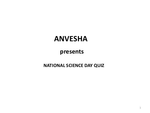 ANVESHA presents NATIONAL SCIENCE DAY QUIZ  1