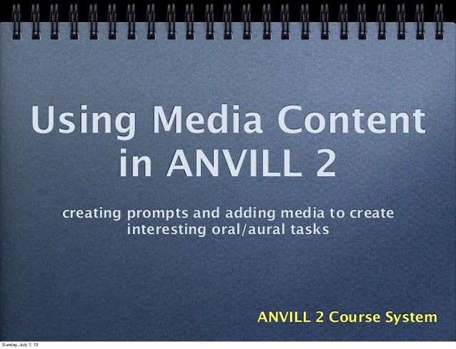 Using Media Content in ANVILL 2 creating prompts and adding media to create interesting oral/aural tasks ANVILL 2 Course S...