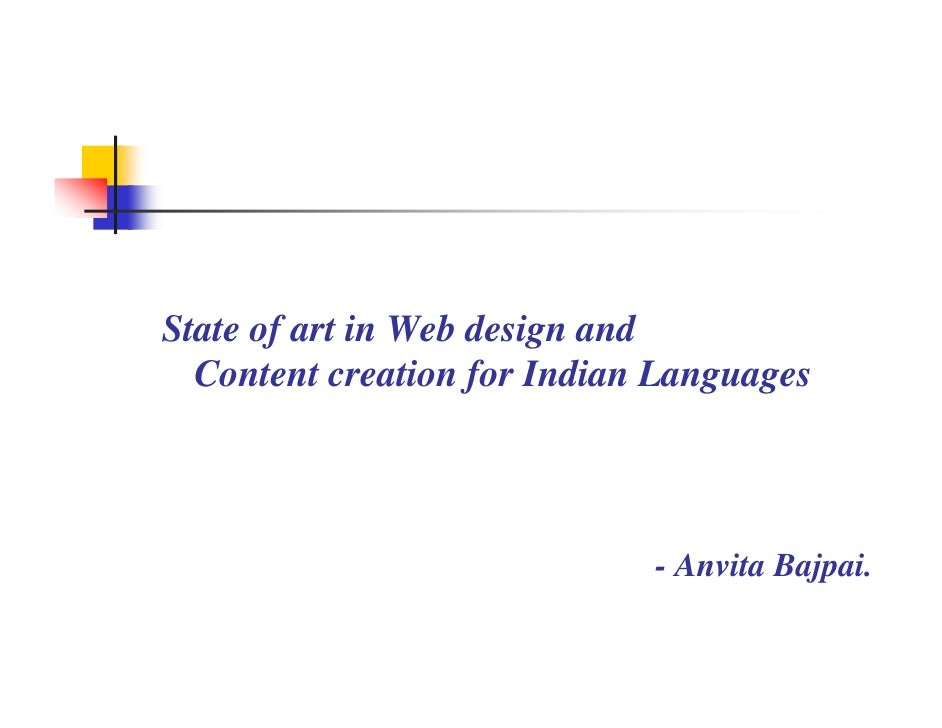 State of art in Web design and   Content creation for Indian Languages                                 - Anvita Bajpai.