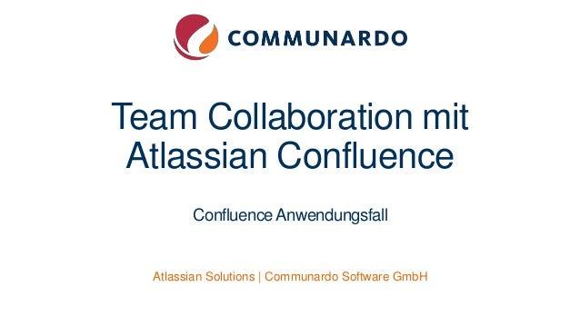 Team Collaboration mit Atlassian Confluence ConfluenceAnwendungsfall Atlassian Solutions | Communardo Software GmbH