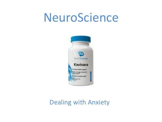 NeuroScience  Dealing with Anxiety