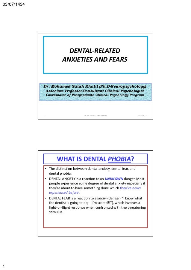 03/07/1434 1 DENTAL-RELATED ANXIETIES AND FEARS Dr. Mohamed Salah Khalil (Ph.D-Neuropsychology) Associate Professor-Consul...