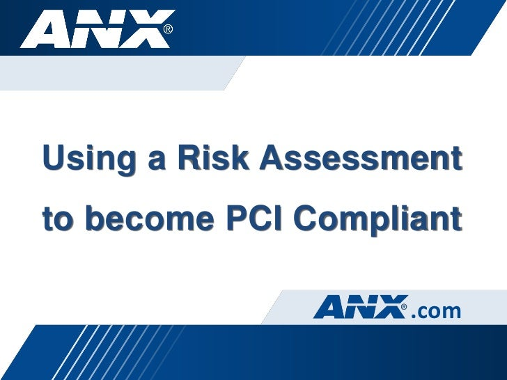 Using a Risk Assessmentto become PCI Compliant                    .com