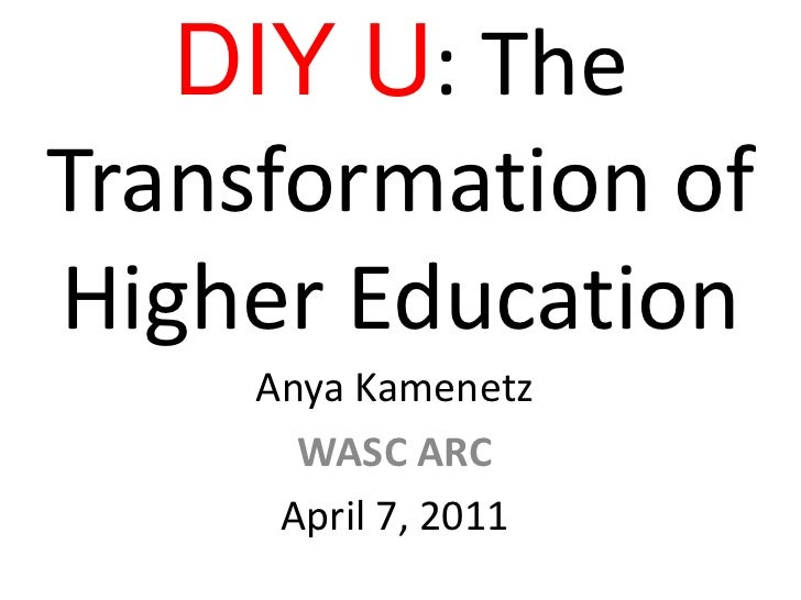 DIY U: The Transformation of Higher Education<br />Anya Kamenetz<br />WASC ARC<br />April 7, 2011 <br />