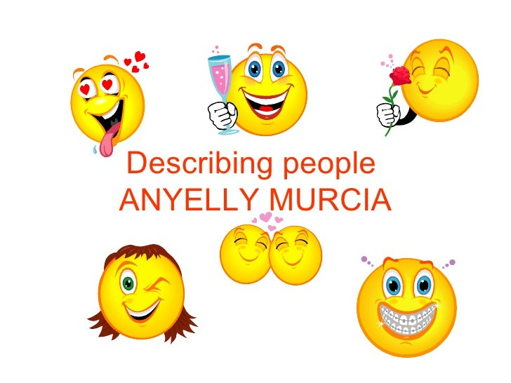 Describing people  ANYELLY MURCIA