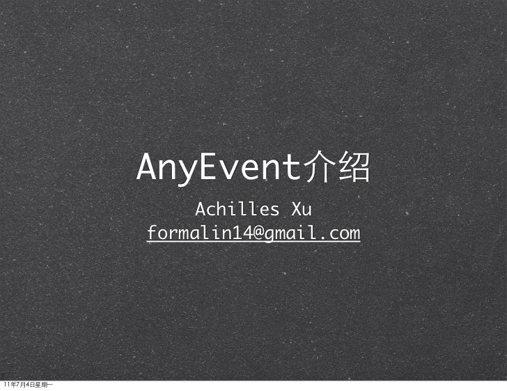 AnyEvent    Achilles Xuformalin14@gmail.com