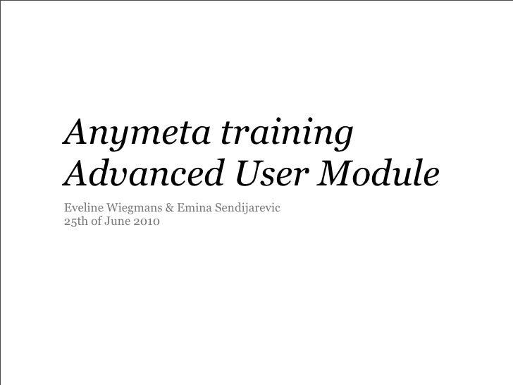 Anymeta training module 1+2