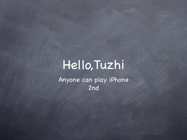 Anyone can play iPhone-Tuzhiwu