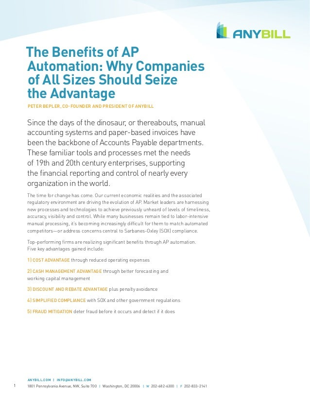 The Benefits of AP Automation: Why Companies of All Sizes Should Seize the Advantage PETER BEPLER, CO-FOUNDER AND PRESIDEN...