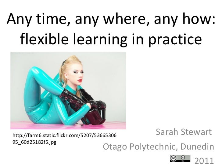 """Any time, any where, any how"" - flexible teaching and learning practice"