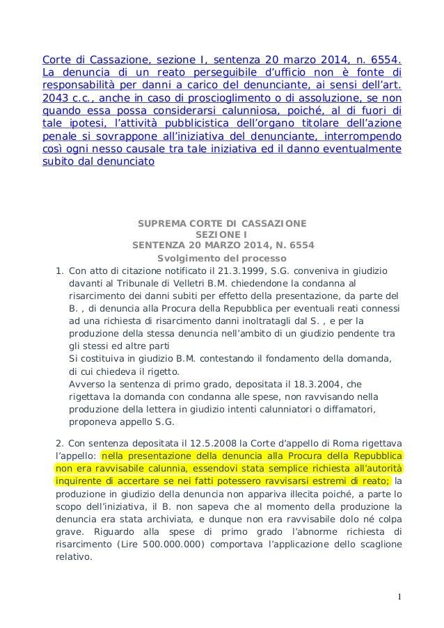 1 Corte di Cassazione, sezione I, sentenza 20 marzo 2014, n. 6554. La denuncia di un reato perseguibile d'ufficio non è fo...