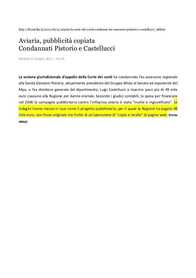 http://livesicilia.it/2011/06/21/aviaria-la-corte-dei-conti-condanna-lex-assessore-pistorio-e-castellucci_98816/ Aviaria, ...