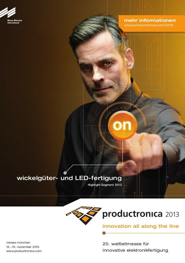 wickelgüter- und LED-fertigung Highlight Segment 2013 messe münchen 12.–15. november 2013 www.productronica.com 20. weltle...