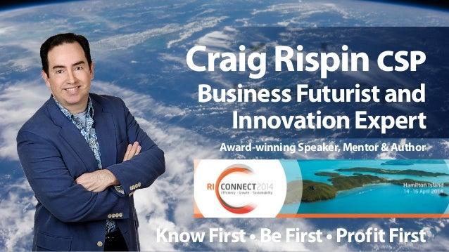 CraigRispinCSP Sunday 13 April (Proprietors Day) Time 9.30 – 3.30pm Workshop Sessions & Proprietors Meeting 4:50 – 5:50pm ...