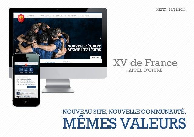 HETIC - 15/11/2011             XV de France                  APPEL D'OFFRENouveau site, nouvelle communauté,mêmes valeurs