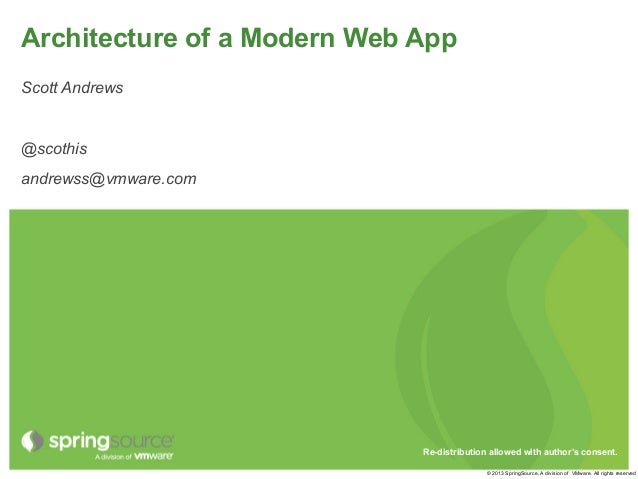 Architecture of a Modern Web AppScott Andrews@scothisandrewss@vmware.com                             Re-distribution allow...