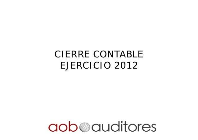 AOB Auditores - Cierre contable del ejercicio 2012 y novedades contables.