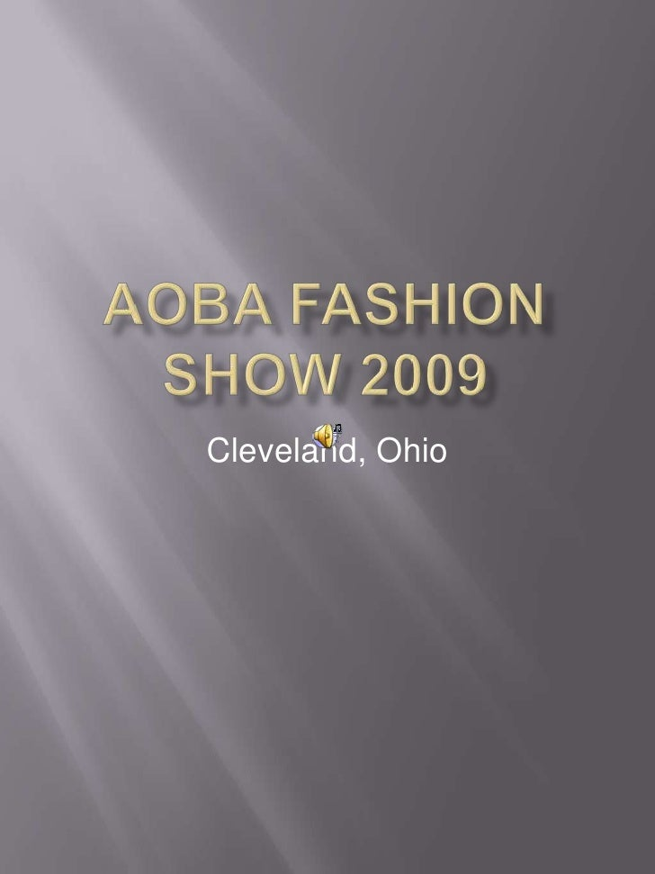 AOBA Fashion Show June 2009<br />Cleveland, Ohio<br />
