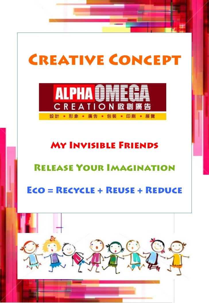 Creative Concept    My Invisible Friends Release Your ImaginationEco = Recycle + Reuse + Reduce