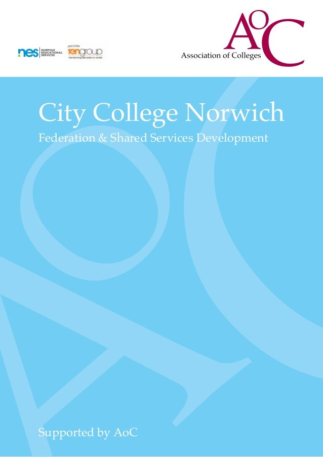 City College NorwichFederation & Shared Services DevelopmentSupported by AoC