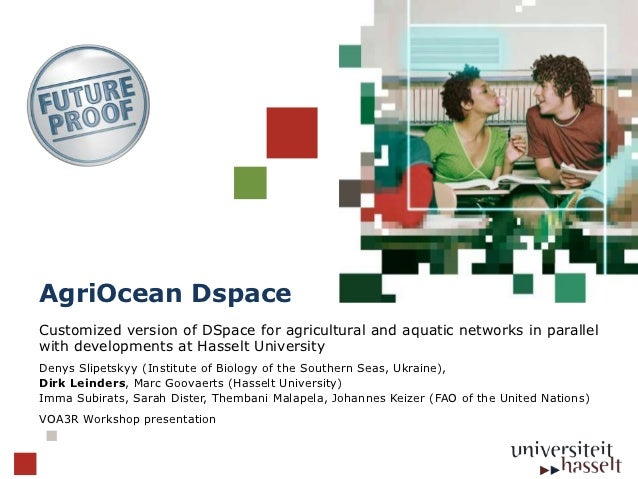 AgriOcean DSpace: Customized version of DSpace for agricultural and aquatic networks in parallel with developments at Hasselt University