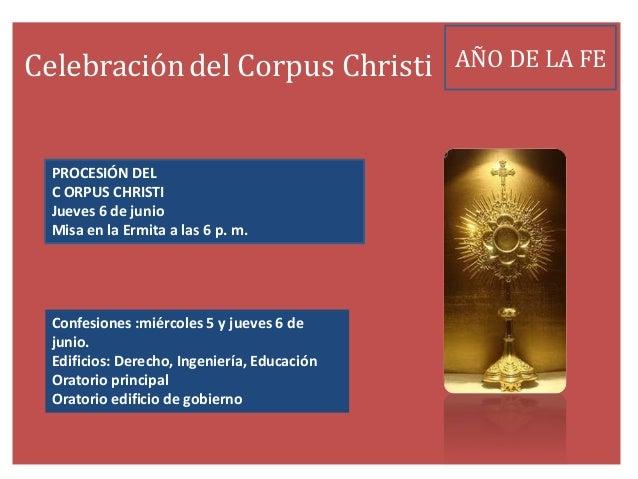 PROCESIÓN DELC ORPUS CHRISTIJueves 6 de junioMisa en la Ermita a las 6 p. m.Confesiones :miércoles 5 y jueves 6 dejunio.Ed...