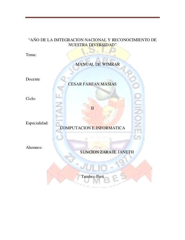 """""""AÑO DE LA IMTEGRACION NACIONAL Y RECONOCIMIENTO DE                 NUESTRA DIVERSIDAD""""Tema:                      MANUAL D..."""