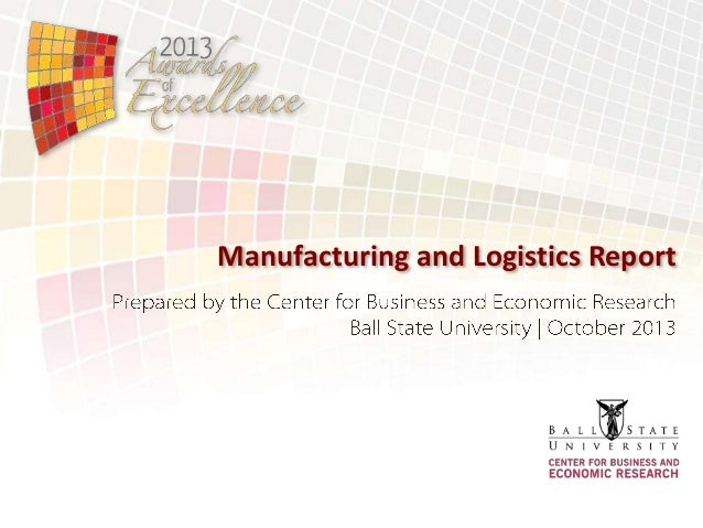 UEDA Summit 2013 - Awards of Excellence - Research & Analysis - Manufacturing and Logistics Report