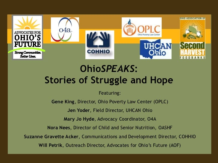 OhioSPEAKS:        Stories of Struggle and Hope                                 Featuring:           Gene King, Director, ...