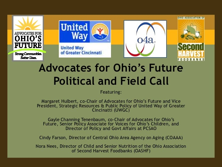 Advocates for Ohio's Future Political and Field Call<br />Featuring:<br />Margaret Hulbert, co-Chair of Advocates for Ohio...