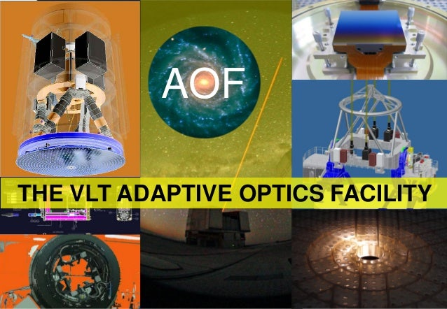 AOFTHE VLT ADAPTIVE OPTICS FACILITY