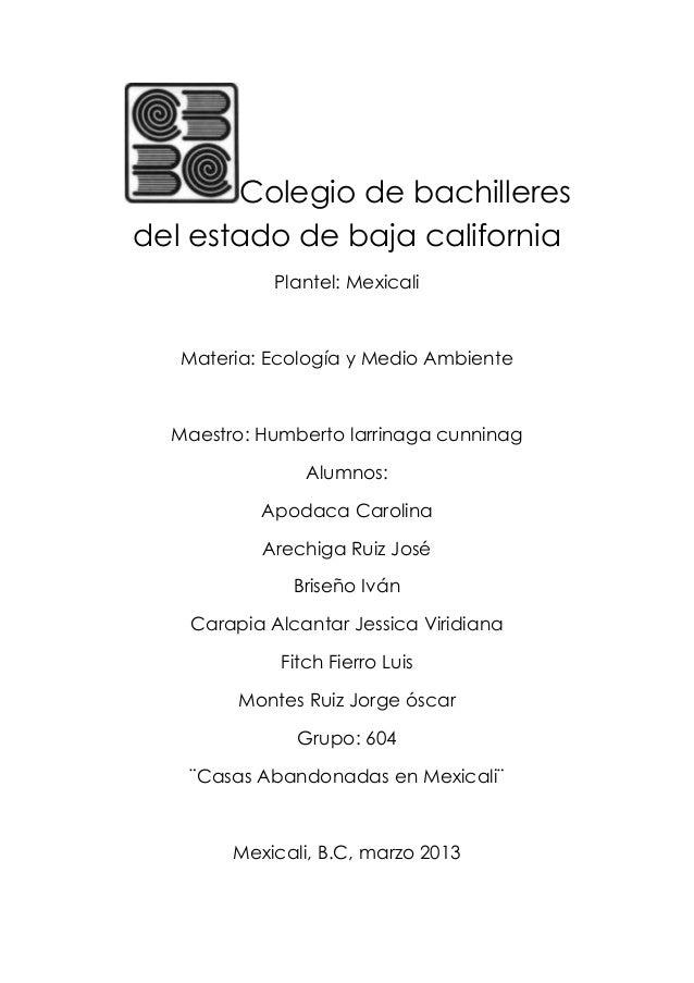 Colegio de bachilleresdel estado de baja california             Plantel: Mexicali   Materia: Ecología y Medio Ambiente  Ma...