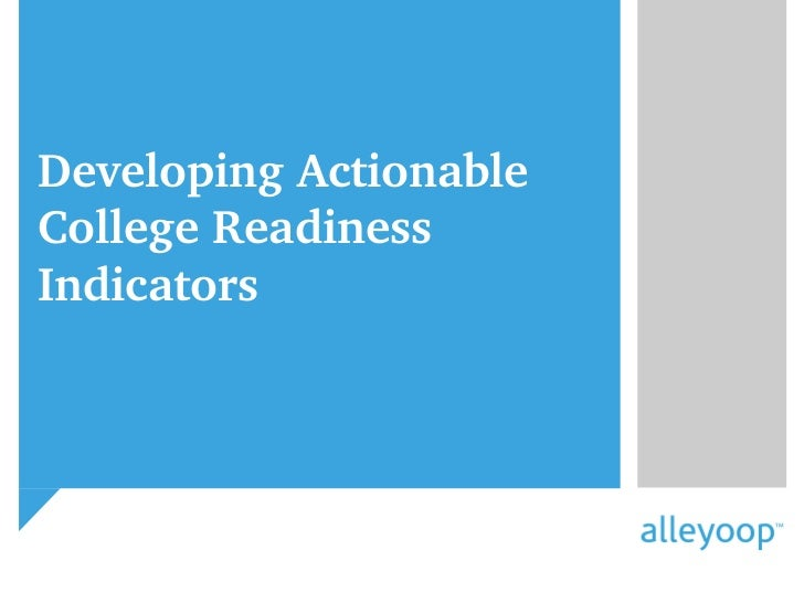 Developing Actionable College Readiness Indicators