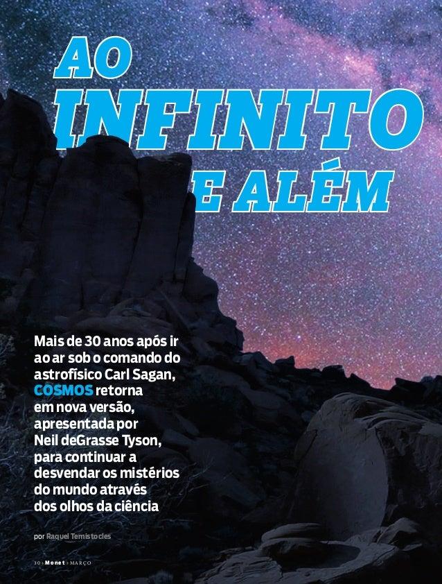 AO INFINITO E ALÉM 30+Monet+MARÇO por Raquel Temistocles Mais de 30 anos após ir ao ar sob o comando do astrofísico Carl S...
