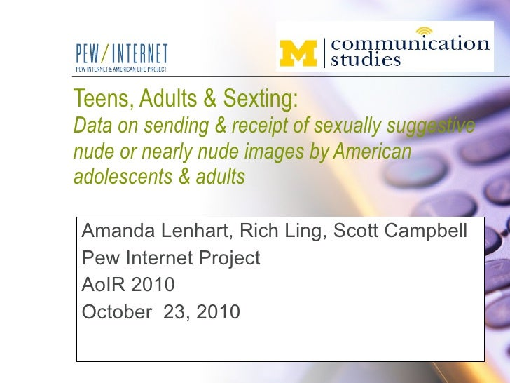 Teens, Adults & Sexting: Data on sending and receipt of sexually suggestive nude or nearly nude images by Americans