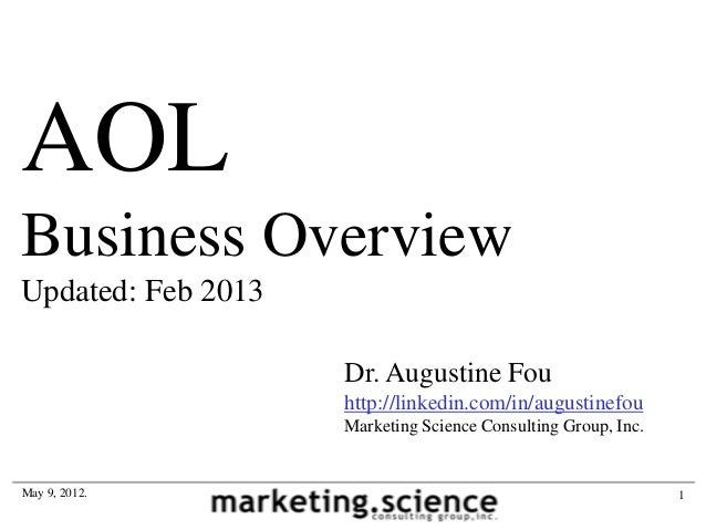 AOLBusiness OverviewUpdated: Feb 2013                    Dr. Augustine Fou                    http://linkedin.com/in/augus...
