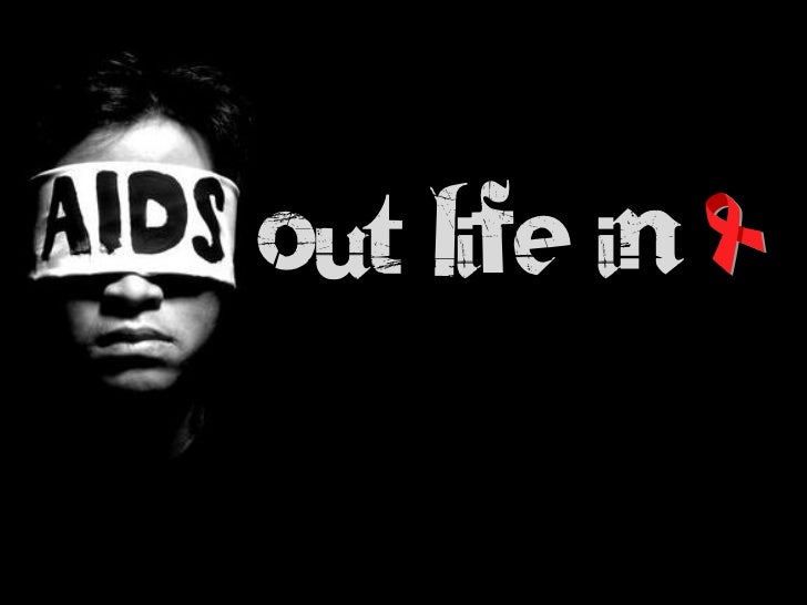 Aids Out Life In