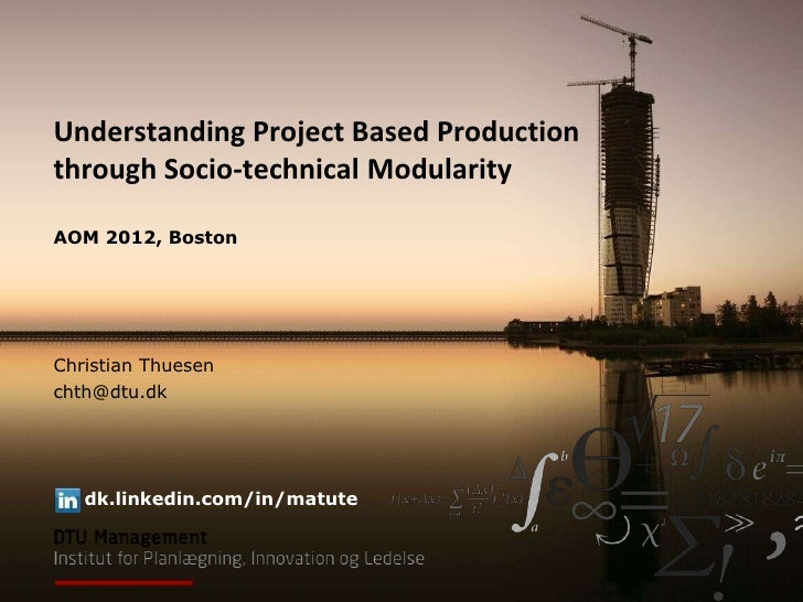 Presentation of AOM paper: Understanding Project Based Production through Socio-technical Modularity