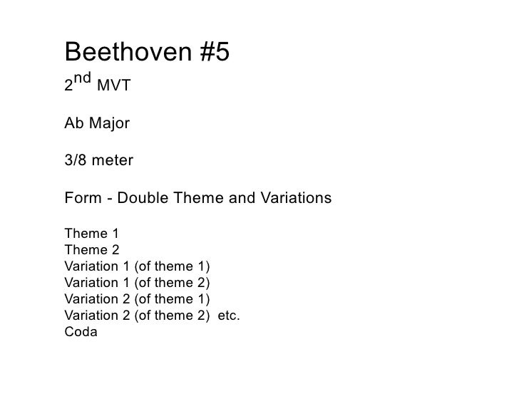 Beethoven #5     nd 2        MVT  Ab Major  3/8 meter  Form - Double Theme and Variations  Theme 1 Theme 2 Variation 1 (of...