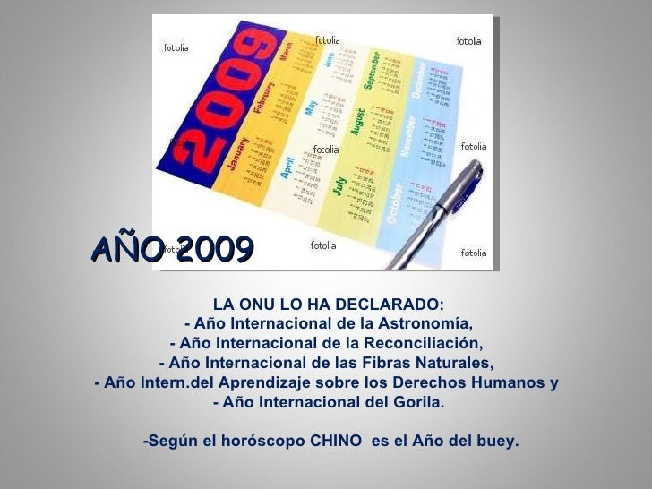 LA ONU LO HA DECLARADO:  - Año Internacional de la Astronomía,  - Año Internacional de la Reconciliación,  - Año Internaci...