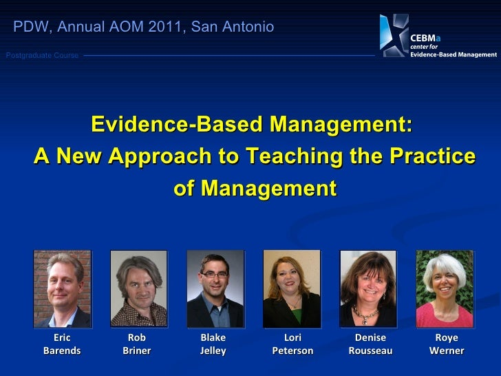 Evidence-Based Management:  A New Approach to Teaching the Practice of Management Roye Werner PDW, Annual AOM 2011, San An...