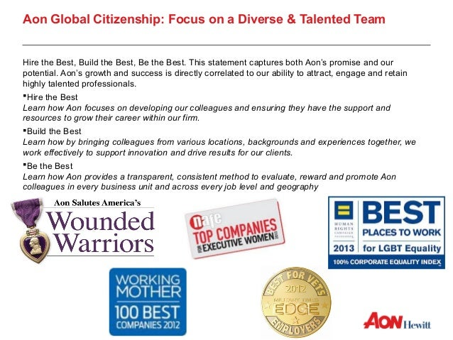 Aon Global Citizenship: Focus on a Diverse & Talented TeamHire the Best, Build the Best, Be the Best. This statement captu...