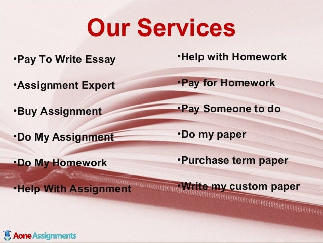 where can i find someone to do my assignment Hire a genius to do your math homework for you we can even do your online algebra, calculus and statistics assignments or exams looking to pay someone to do your math homework assignment or exam.