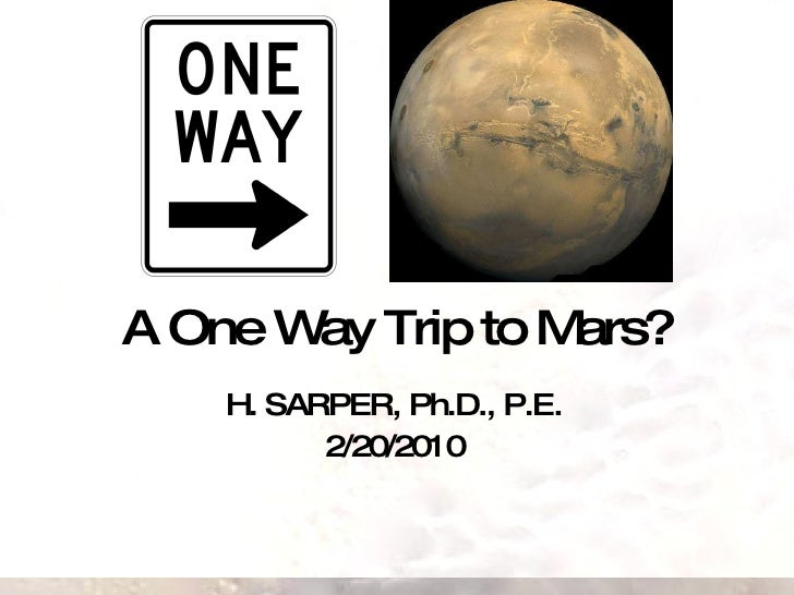 A One Way Trip To Mars