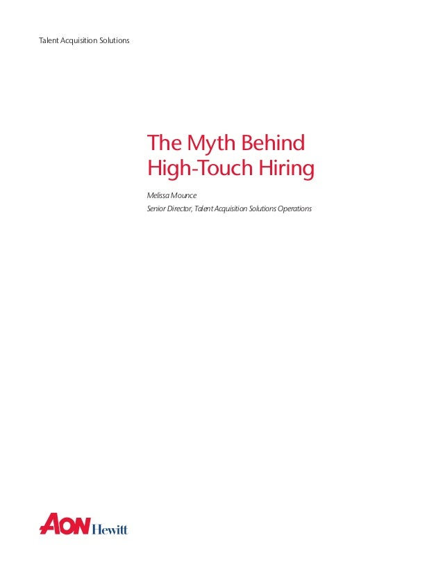 Aon Hewitt White Paper: Myth Behind High Touch Hiring