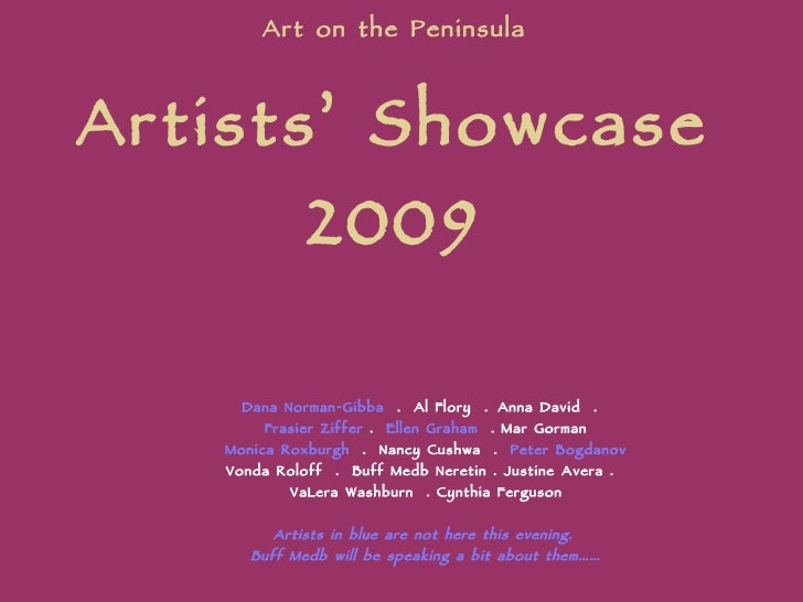 Artists' Showcase, 2009 - Art on the Peninsula