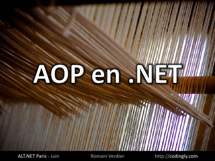 ALT.NET Paris - Juin   Romain Verdier   http://codingly.com