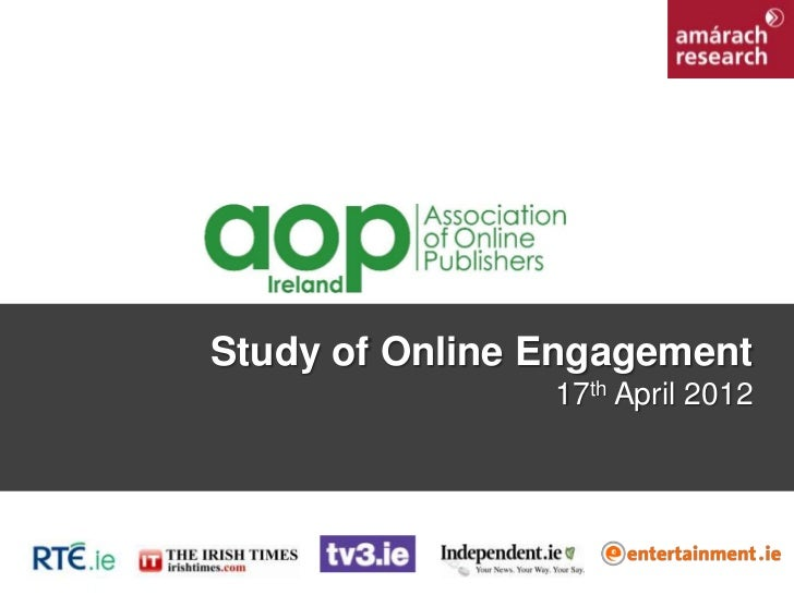 Study of Online Engagement                17th April 2012                                  1