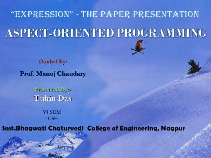Guided By: Prof. Manoj Chaudary Presented By:- Tuhin Das VI SEM  CSE Smt.Bhagwati Chaturvedi  College of Engineering, Nagp...